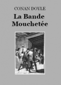 Arthur Conan Doyle: Aventure de la Bande mouchetée (Version 2)