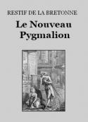 Restif de la bretonne: Le Nouveau Pygmalion