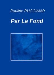 Pauline Pucciano - Par Le Fond
