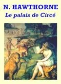 Nathaniel Hawthorne: Le Palais de Circé