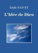 Emile Faguet: L'Idée de Dieu