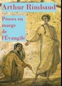 Arthur Rimbaud: Proses en marge de l'Évangile