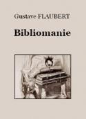 Gustave Flaubert: Bibliomanie