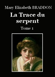 Illustration: La Trace du Serpent (Tome 1) - Mary Elizabeth Braddon