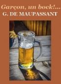 Guy de Maupassant: Garçon, un bock !