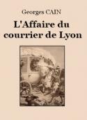 Georges Cain: L'affaire du courrier de Lyon