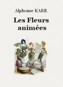 Alphonse Karr: Les Fleurs animées