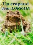 Jean Lorrain: Un crapaud