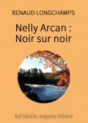 Renaud Longchamps: Nelly Arcan  :  Noir sur noir
