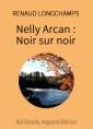 Nelly Arcan  :  Noir sur noir