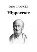 Jules Chancel: Hippocrate, le père de la médecine