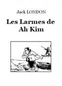 Jack London: Les Larmes de Ah Kim