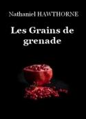 Nathaniel Hawthorne: Les Grains de grenade