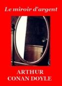 Arthur Conan Doyle: Le miroir d'argent