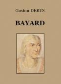 Gaston Derys: Bayard, chevalier sans peur et sans reproches