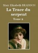 Mary Elizabeth Braddon: La Trace du Serpent (Tome 2)