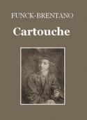 Frantz Funck Brentano: Un chef de brigands-  Cartouche
