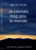 Michel Pleau: Je connais trop peu le monde
