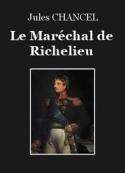 Jules Chancel: Le Maréchal de Richelieu