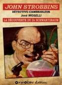 José Moselli: John Strobbins-La découverte du Dr Schwarzbaum