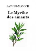 Léopold von Sacher Masoch: Le Myrthe des amants