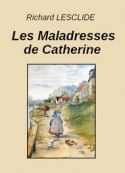 Richard Lesclide: Les Maladresses de Catherine