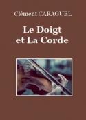 Clément Caraguel: Le Doigt et La Corde