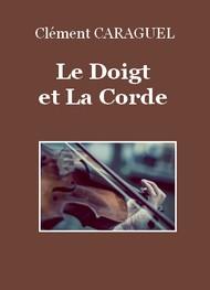 Clément Caraguel - Le Doigt et La Corde
