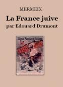 Mermeix: La France juive par Edouard Drumont
