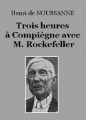 Henri de Noussanne: Trois heures à Compiègne avec M. Rockefeller