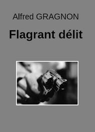 Alfred Gragnon - Flagrant délit