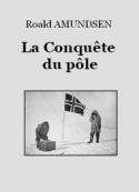 Roald Amundsen: La Conquête du pôle