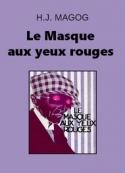 Magog - H.J.: Le Masque aux yeux rouges