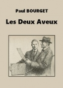 Paul Bourget: Les Deux Aveux