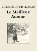 Auguste de Villiers de L'Isle-Adam: Le Meilleur Amour