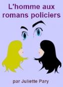 Juliette Pary: L'Homme aux romans policiers