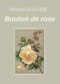 Richard Lesclide: Bouton de rose