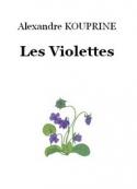 Alexandre Kouprine: Les Violettes