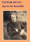 Victor Hugo: Après la bataille