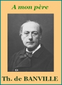 Théodore de Banville: A mon père