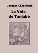 Jacques Cézembre: La Voix de Taniabé
