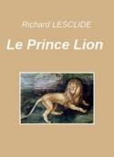 Richard Lesclide: Le Prince Lion
