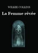 Wilkie Collins: La Femme rêvée