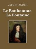 Jules Chancel: Le Bonhomme la Fontaine