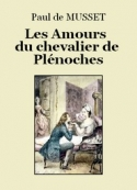 Paul de Musset: Les Amours du chevalier de Plénoches
