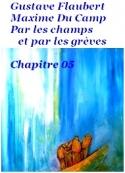 Flaubert  du camp: Par les champs et par les grèves, Chapitre 05
