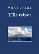 Wilkie Collins: L'Ile Tabou