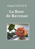 Daniel Lesueur: La Rose de Ravenne