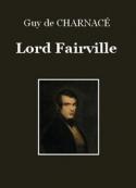 Guy de Charnacé: Lord Fairville