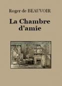 Roger de Beauvoir: La Chambre d'amie